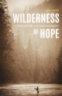 Wilderness of Hope : Fly Fishing and Public Lands in the American West - eBook