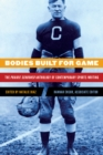 Bodies Built for Game : The Prairie Schooner Anthology of Contemporary Sports Writing - eBook