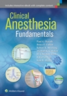 Clinical Anesthesia Fundamentals: Ebook without Multimedia - eBook