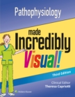 Pathophysiology Made Incredibly Visual - Book