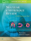 Nuclear Cardiology Review: A Self-Assessment Tool - Book