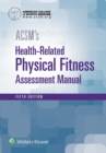 ACSM's Health-Related Physical Fitness Assessment - Book