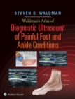 Waldman's Atlas of Diagnostic Ultrasound of Painful Foot and Ankle Conditions - eBook
