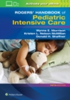 Rogers' Handbook of Pediatric Intensive Care - Book