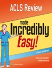 ACLS Review Made Incredibly Easy - Book