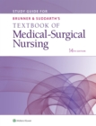 Study Guide for Brunner & Suddarth's Textbook of Medical-Surgical Nursing - Book