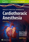Hensley's Practical Approach to Cardiothoracic Anesthesia - Book