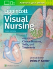 Lippincott Visual Nursing : A Guide to Clinical Diseases, Skills, and Treatments - Book