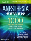 Anesthesia Review: 1000 Questions and Answers to Blast the BASICS and Ace the ADVANCED - Book