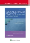 Evidence-Based Practice in Nursing & Healthcare : A Guide to Best Practice - Book
