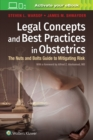 Legal Concepts and Best Practices in Obstetrics : The Nuts and Bolts Guide to Mitigating Risk - Book