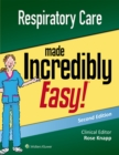 Respiratory Care Made Incredibly Easy - Book