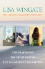 The Carolina Heirlooms Collection: The Prayer Box / The Story Keeper / The Sea Keeper's Daughters - eBook