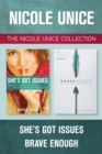 The Nicole Unice Collection: She's Got Issues / Brave Enough - eBook