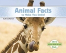 Animal Facts to Make You Smile! - Book