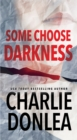 Some Choose Darkness - eBook