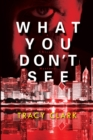 What You Don't See - eBook