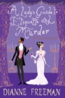 A Lady's Guide to Etiquette and Murder - Book