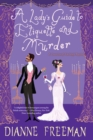 A Lady's Guide to Etiquette and Murder - eBook