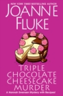 Triple Chocolate Cheesecake Murder : An Entertaining & Delicious Cozy Mystery with Recipes