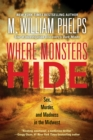 Where Monsters Hide : Sex, Murder, and Madness in the Midwest - Book