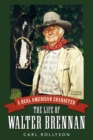 A Real American Character : The Life of Walter Brennan - eBook