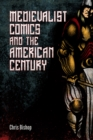 Medievalist Comics and the American Century - eBook