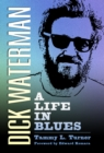 Dick Waterman : A Life in Blues - eBook