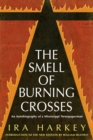 The Smell of Burning Crosses : An Autobiography of a Mississippi Newspaperman - eBook