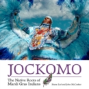 Jockomo : The Native Roots of Mardi Gras Indians - eBook