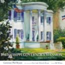 The Mississippi Governor's Mansion : Memories of the People's Home - eBook