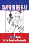 Rapped in the Flag : A Hip-Hop Guide to the American Presidents - eBook