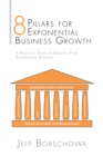 8 Pillars for Exponential Business Growth : A Practical Guide to Building Your Bookkeeping Business - eBook