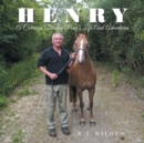 Henry : A Carriage Driving Pony'S Life and Adventures - eBook