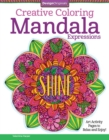 Creative Coloring Mandala Expressions : Art Activity Pages to Relax and Enjoy! - Book