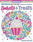 Notebook Doodles Sweets & Treats : Coloring & Activity Book - Book