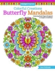 Colorful Creations Butterfly Mandalas : Coloring Book Pages Designed to Inspire Creativity! - Book