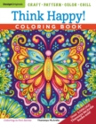Think Happy! Coloring Book : Craft, Pattern, Color, Chill - Book