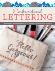 Embroidered Lettering : Techniques and Alphabets for Creating 25 Expressive Projects - Book