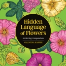 Hidden Language of Flowers : A Coloring Compendium - Book