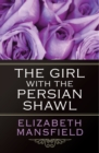 The Girl With the Persian Shawl - eBook