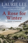 A Rose for Winter : Travels in Andalusia - eBook