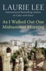 As I Walked Out One Midsummer Morning : A Memoir - eBook