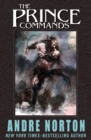 The Prince Commands : Being Sundry Adventures of Michael Karl, Sometime Crown Prince & Pretender to the Thrown of Morvania - eBook