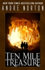 Ten Mile Treasure - eBook