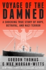 Voyage of the Damned : A Shocking True Story of Hope, Betrayal, and Nazi Terror - eBook