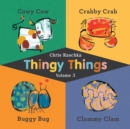 Thingy Things Volume 3 : Cowy Cow, Crabby Crab, Buggy Bug, and Clammy Clam - eBook