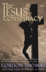 The Jesus Conspiracy : An Investigative Reporter's Look at an Extraordinary Life and Death - eBook
