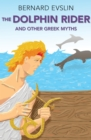 The Dolphin Rider : and Other Greek Myths - eBook