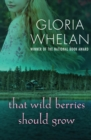 That Wild Berries Should Grow - eBook